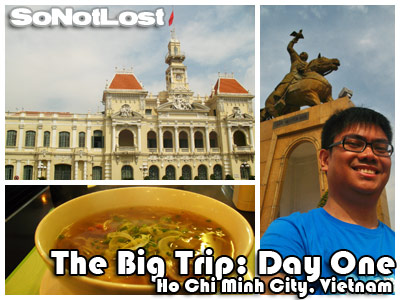The Big Trip: Day One - Ho Chi Minh City, Vietnam