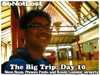 The Big Trip: Day 10: Siem Reap, Phnom Penh, and Kuala Lumpur Airports