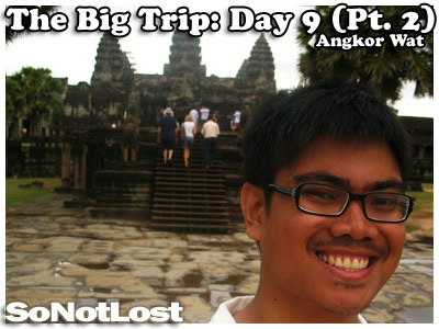 The Big Trip: Day 9: Angkor Wat