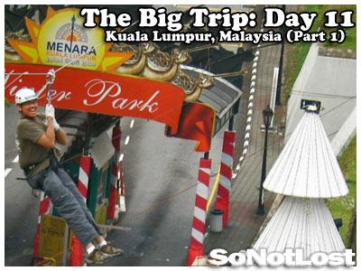 The Big Trip: Day 10: Kuala Lumpur, Malaysia (Part 1)